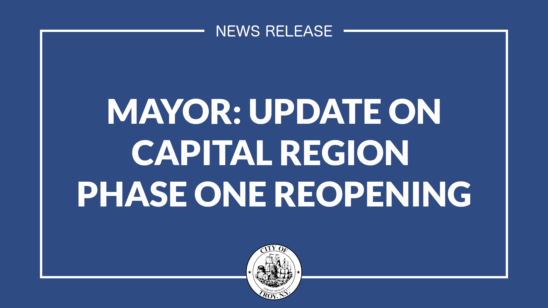 White text against a dark blue background that reads Mayor: Update on Capital Region Phase One Reopening
