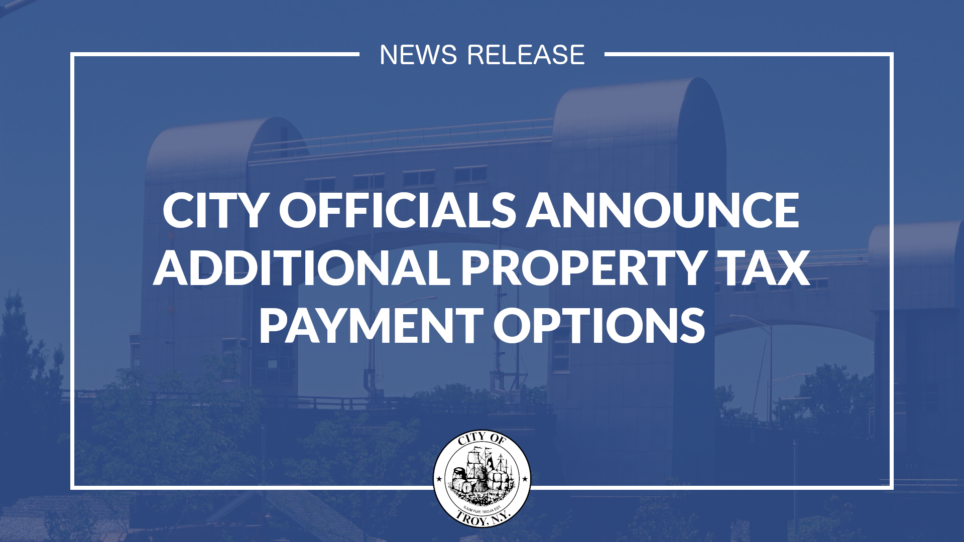 White text against a dark blue background and an image of the Green Island Bridge. Text reads City Officials Announce Additional Property Tax Payment Options.