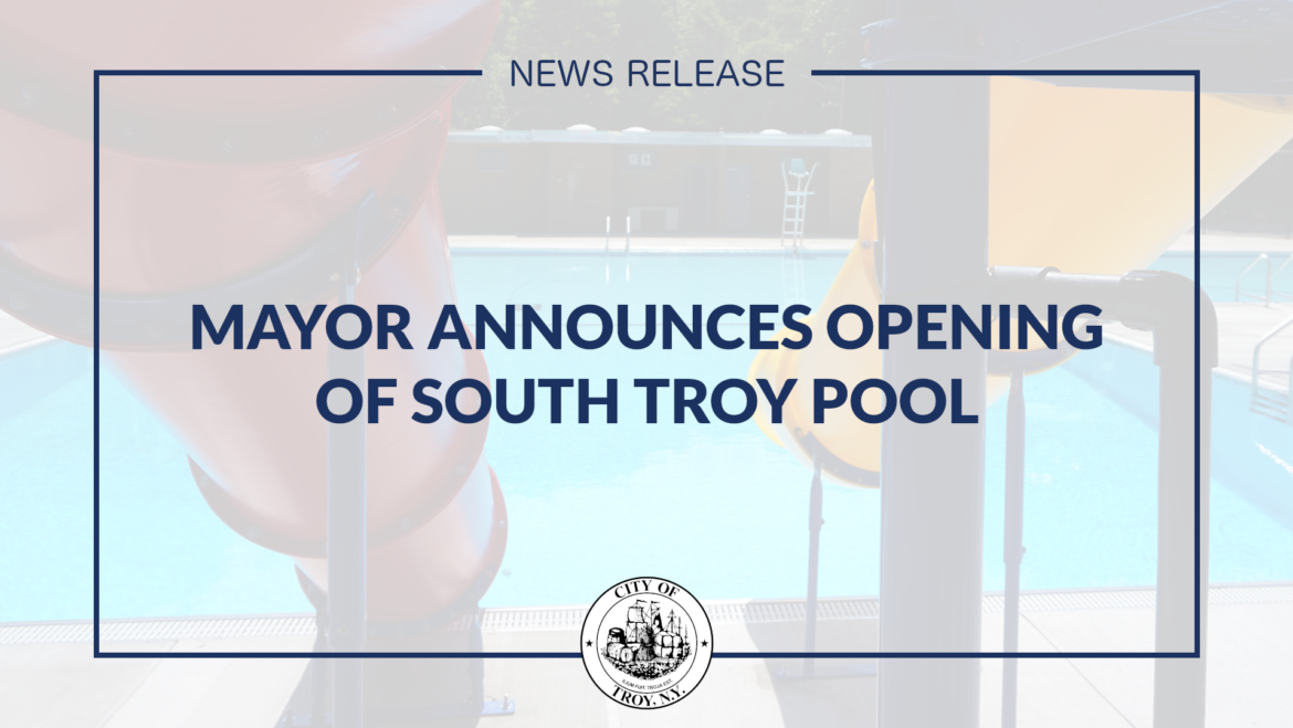 Mayor Madden Announces South Troy Pool Set to Open July 18th