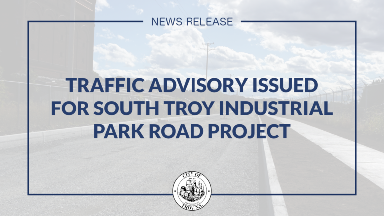 Traffic Advisory: 1st Street, 2nd Street, Main Street (South Troy Industrial Road Project)