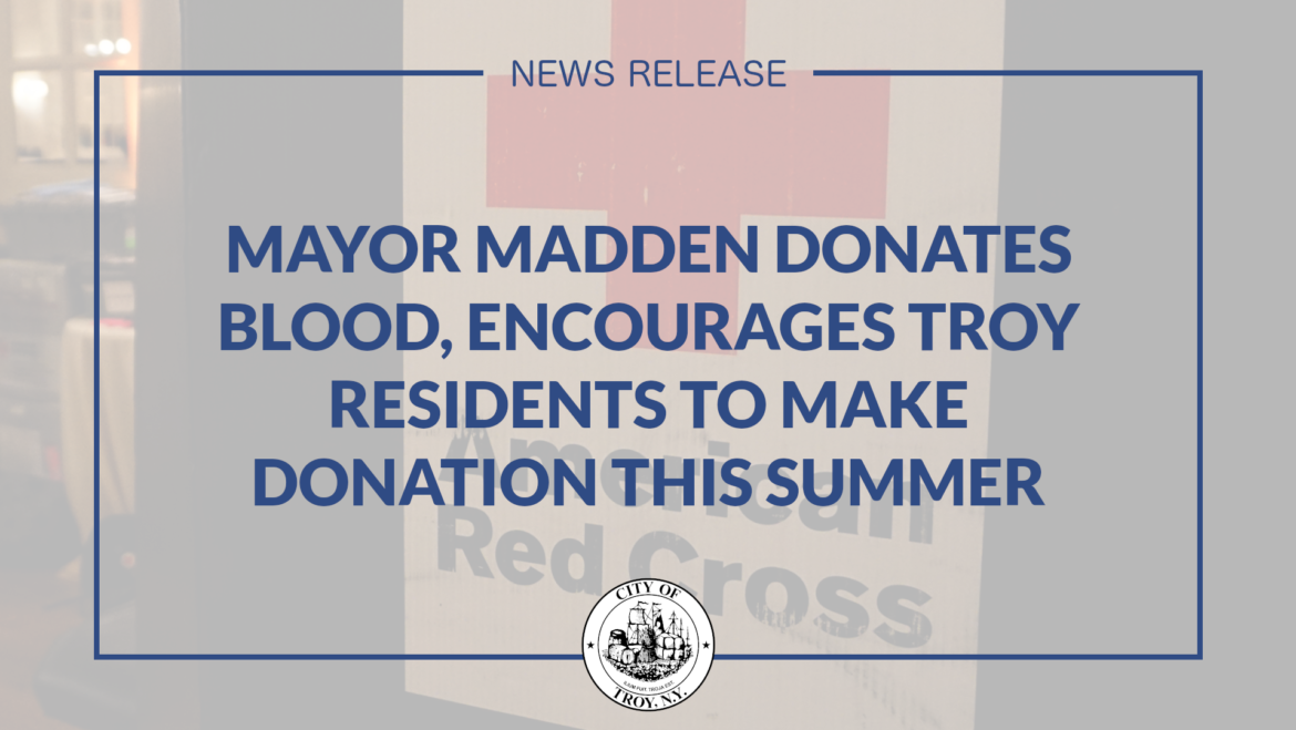 Mayor Madden Donates Blood, Encourages Troy Residents to Make Donation this Summer