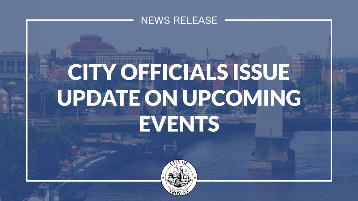 City Officials Issue Update on Upcoming Events