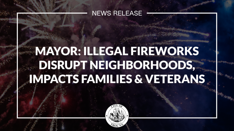 Mayor Madden: Illegal Fireworks Disrupts Neighborhoods, Impacts Families & Military Veterans
