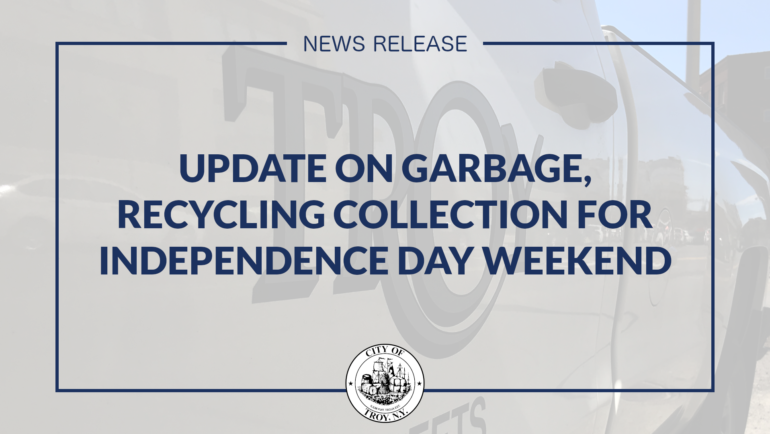 Troy Officials Issue Update on Garbage, Recycling Collection for Independence Day Holiday