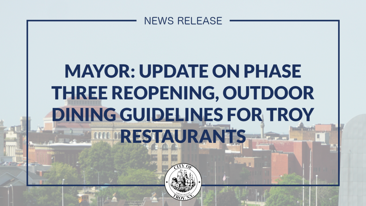 Mayor Madden Issues Update on Phase 3 Reopening, Outdoor Dining Guidelines for Troy Restaurants