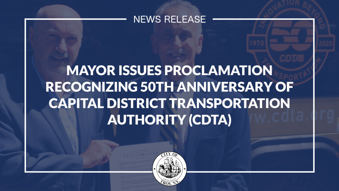 Mayor Madden Issues Proclamation Recognizing 50th Anniversary of Capital District Transportation Authority (CDTA)