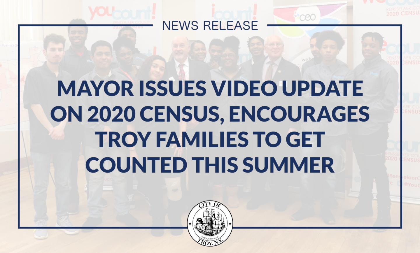 Mayor Madden Issues Video Update on 2020 Census, Encourages Troy Families to Get Counted this Summer