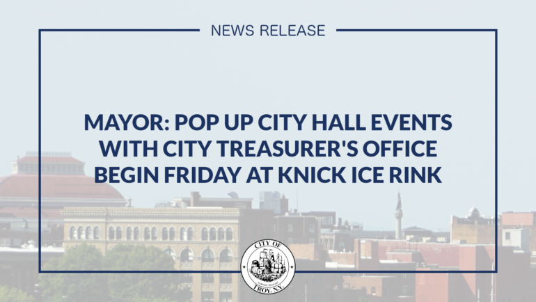 Mayor Madden: Pop Up City Hall Events with City Treasurer's Office Begin Friday at Knickerbacker Ice Rink