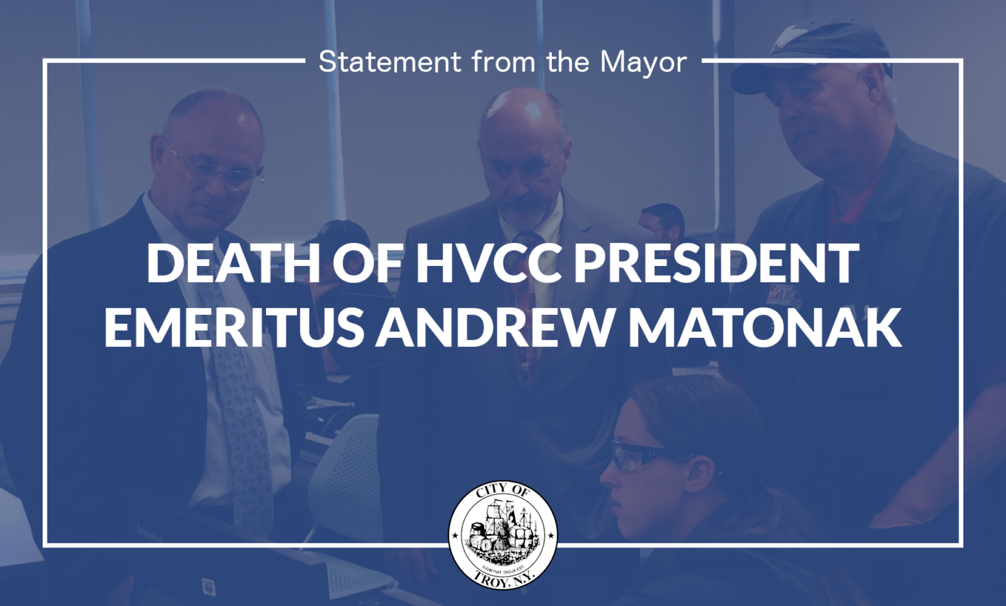 Statement from Mayor Madden on the Death of HVCC President Emeritus Andrew Matonak