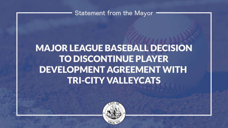 Mayor Statement on Decision by Major League Baseball to Discontinue Player Development License with Tri-City ValleyCats