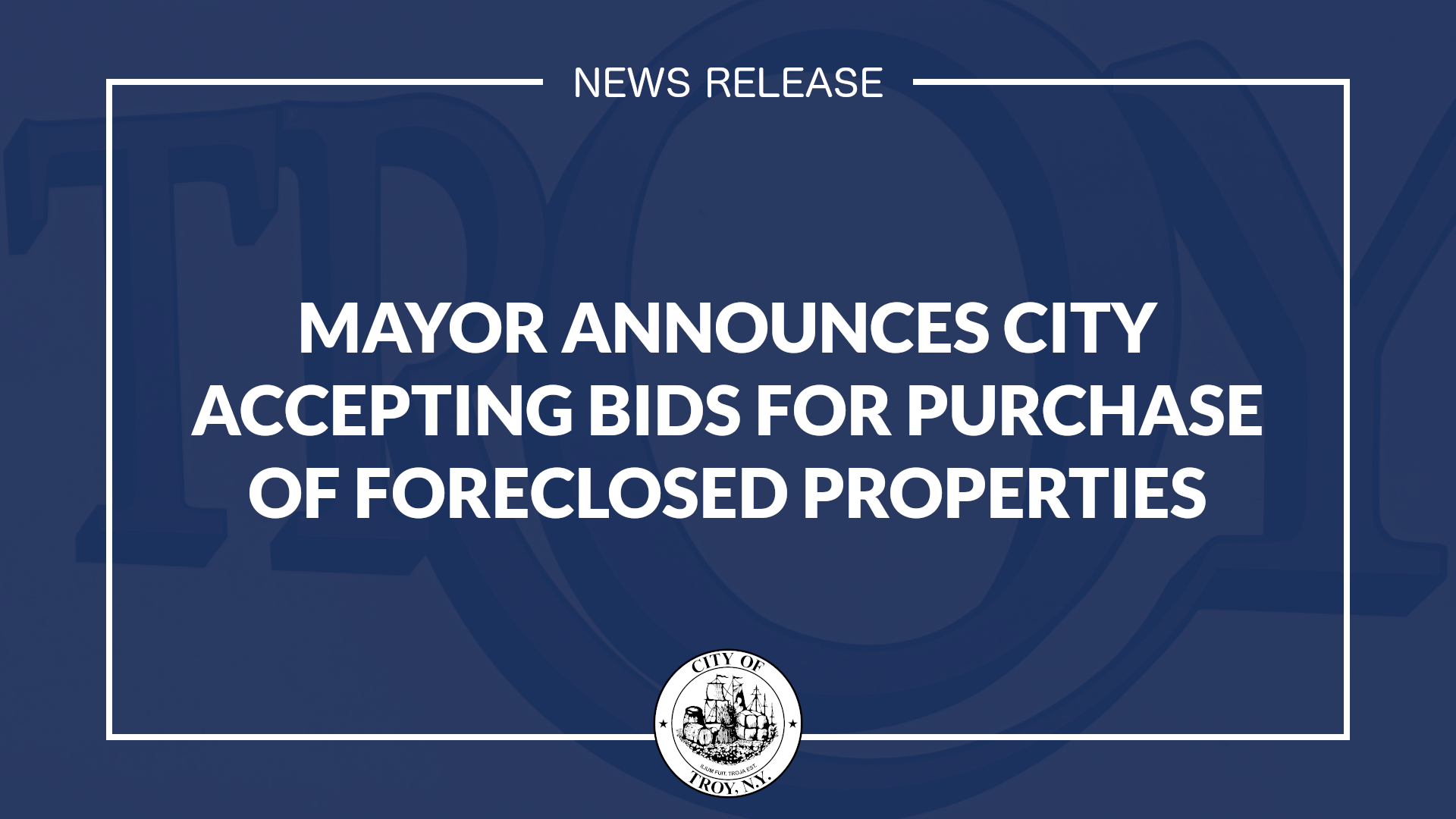 White text against a dark blue background. Text reads Mayor Announces city Accepting Bids for Purchase of Foreclosed Properties. The text is surrounded by a white box, with the official seal of the City visible below.