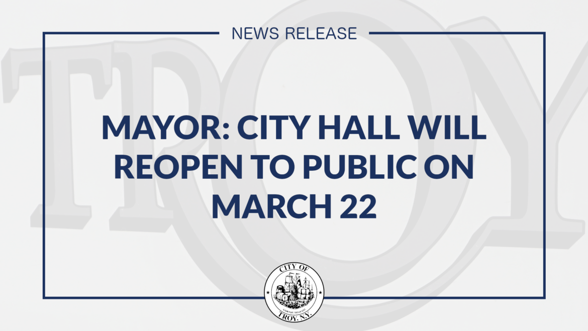 Mayor Madden: City Hall Will Reopen to Public on March 22nd