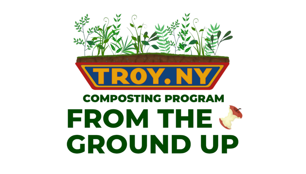 TROY NY logo above green text that reads Composting Program From the Ground Up. An apple core is next to the word The